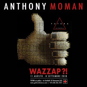 solo show wazzap anthony moman
